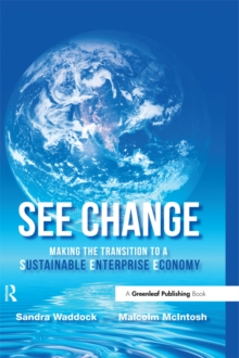 See Change. Making the transition to a Sustainable Enterprise Economy.