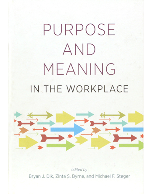Purpose and Meaning in the Workplace